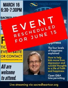 Fr. Spitzer has been rescheduled for 6/15/20
